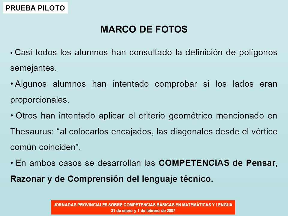 JORNADAS PROVINCIALES SOBRE COMPETENCIAS BÁSICAS EN MATEMÁTICAS Y LENGUA 31 de enero y 1 de febrero de 2007 PRUEBA PILOTO MARCO DE FOTOS Casi todos lo