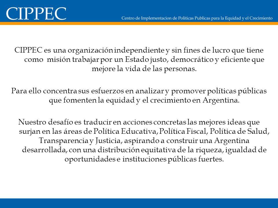 CIPPEC es una organización independiente y sin fines de lucro que tiene como misión trabajar por un Estado justo, democrático y eficiente que mejore la vida de las personas.