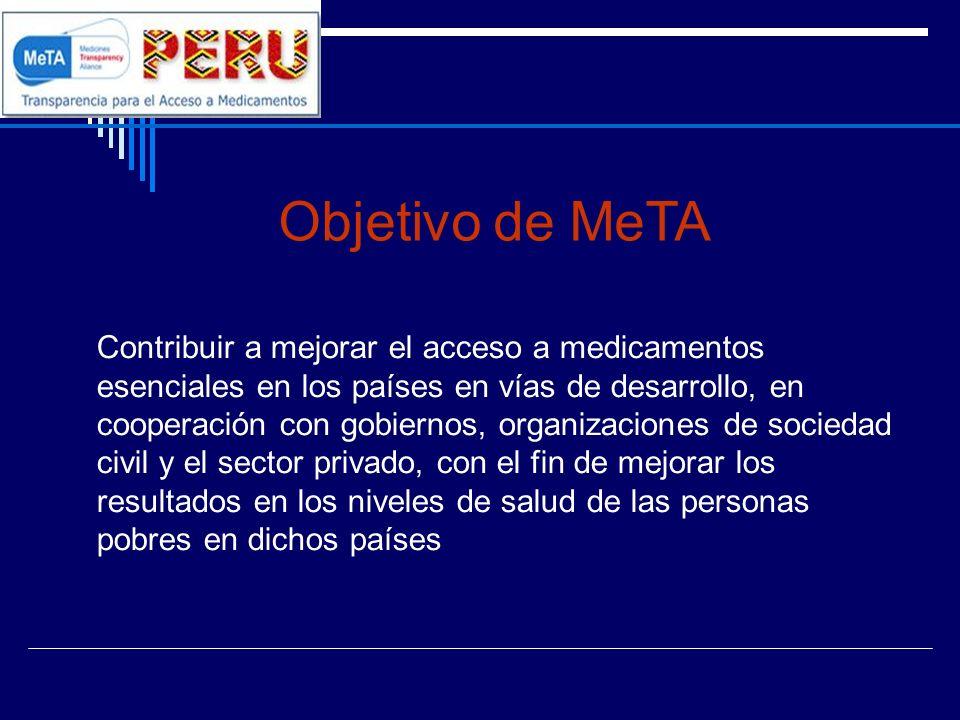 Objetivo de MeTA Contribuir a mejorar el acceso a medicamentos esenciales en los países en vías de desarrollo, en cooperación con gobiernos, organizac