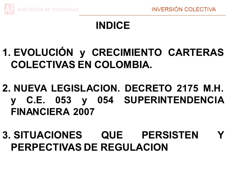 INVERSIÓN COLECTIVA INDICE 1. EVOLUCIÓN y CRECIMIENTO CARTERAS COLECTIVAS EN COLOMBIA.