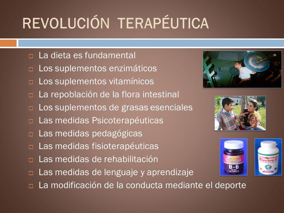 REVOLUCIÓN TERAPÉUTICA La dieta es fundamental Los suplementos enzimáticos Los suplementos vitamínicos La repoblación de la flora intestinal Los suple