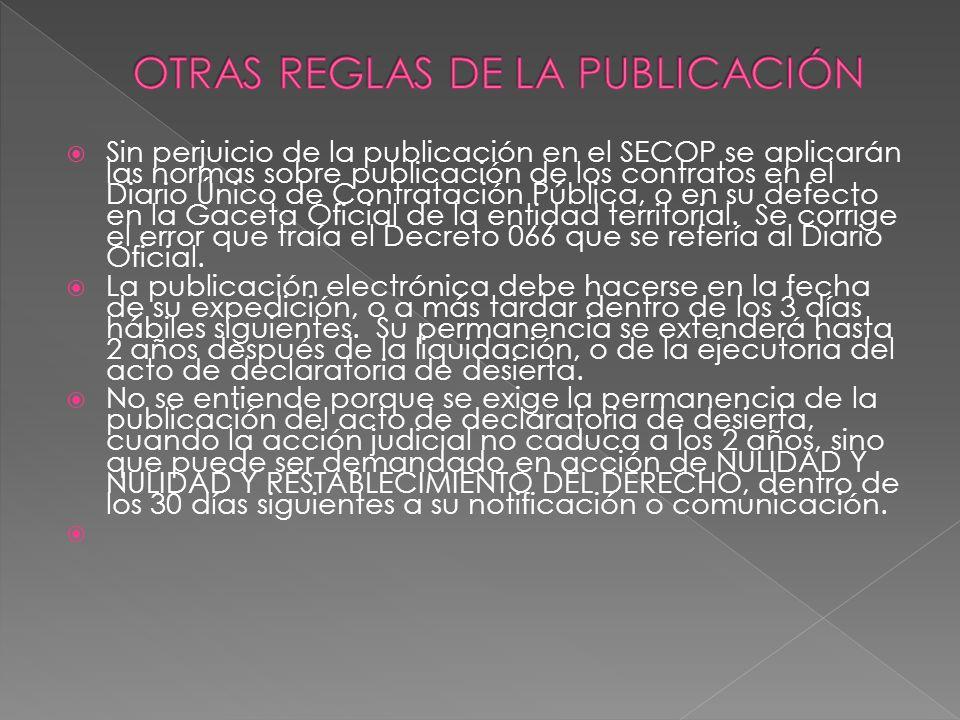 Sin perjuicio de la publicación en el SECOP se aplicarán las normas sobre publicación de los contratos en el Diario Único de Contratación Pública, o e