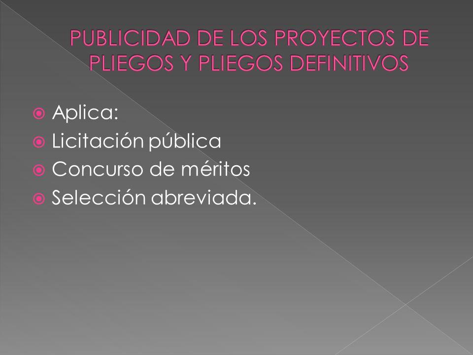 Aplica: Licitación pública Concurso de méritos Selección abreviada.
