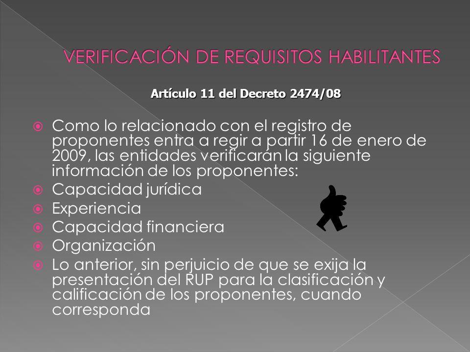 Como lo relacionado con el registro de proponentes entra a regir a partir 16 de enero de 2009, las entidades verificarán la siguiente información de l