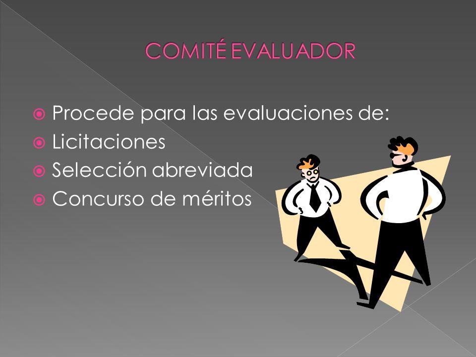 Procede para las evaluaciones de: Licitaciones Selección abreviada Concurso de méritos
