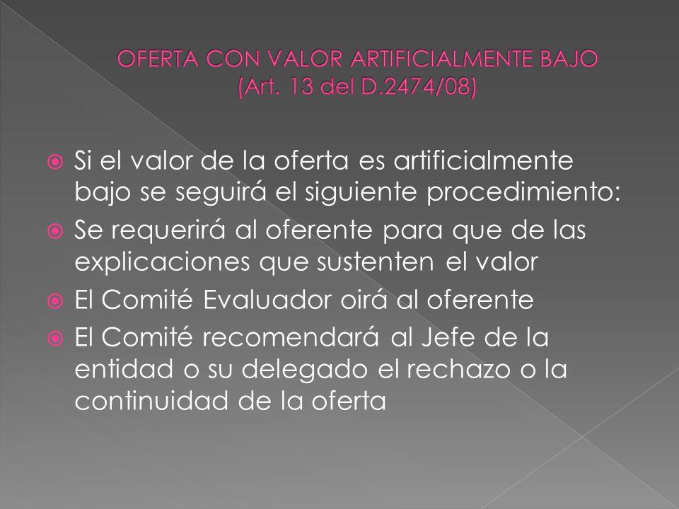 Si el valor de la oferta es artificialmente bajo se seguirá el siguiente procedimiento: Se requerirá al oferente para que de las explicaciones que sus