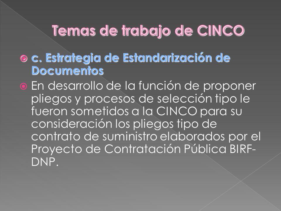 c.Estrategia de Estandarización de Documentos c. Estrategia de Estandarización de Documentos En desarrollo de la función de proponer pliegos y proceso