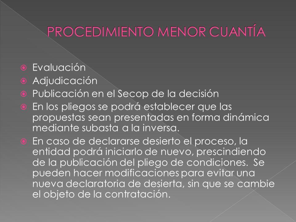 Evaluación Adjudicación Publicación en el Secop de la decisión En los pliegos se podrá establecer que las propuestas sean presentadas en forma dinámic