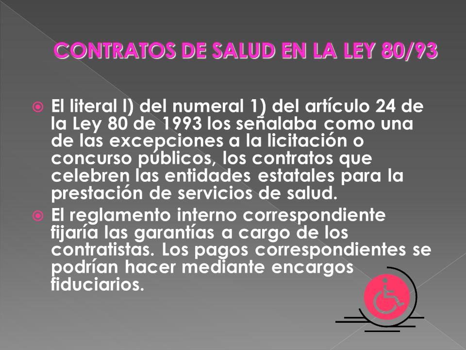 El literal l) del numeral 1) del artículo 24 de la Ley 80 de 1993 los señalaba como una de las excepciones a la licitación o concurso públicos, los co
