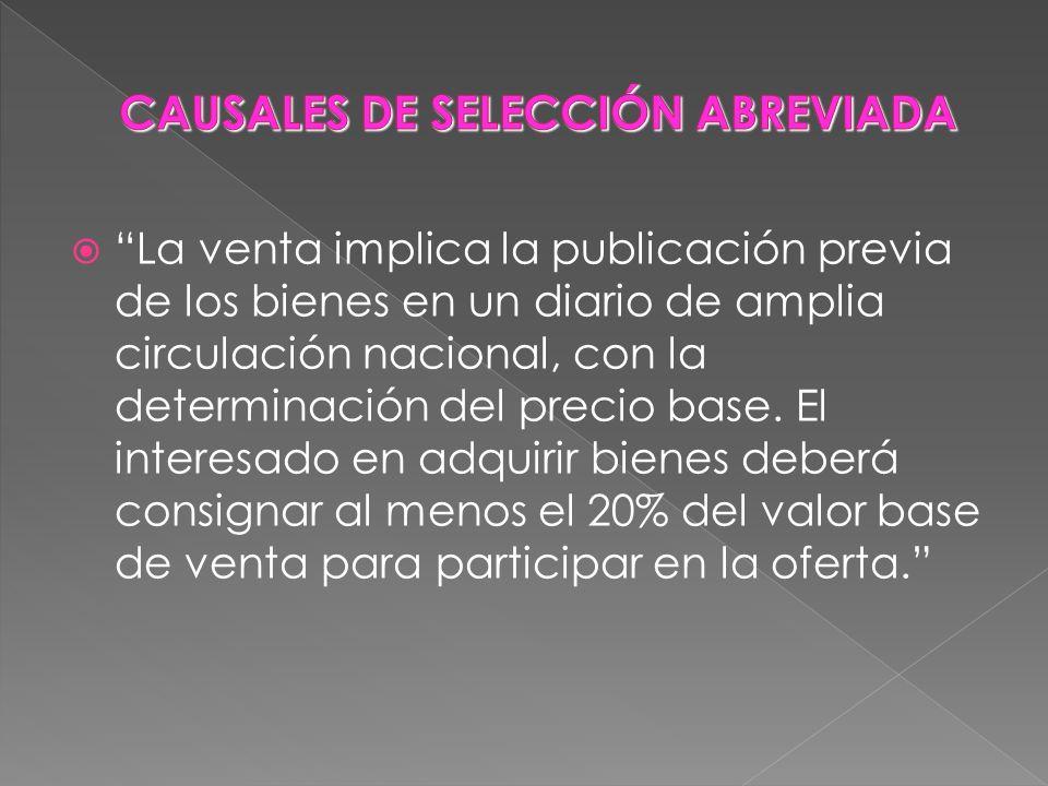 La venta implica la publicación previa de los bienes en un diario de amplia circulación nacional, con la determinación del precio base. El interesado
