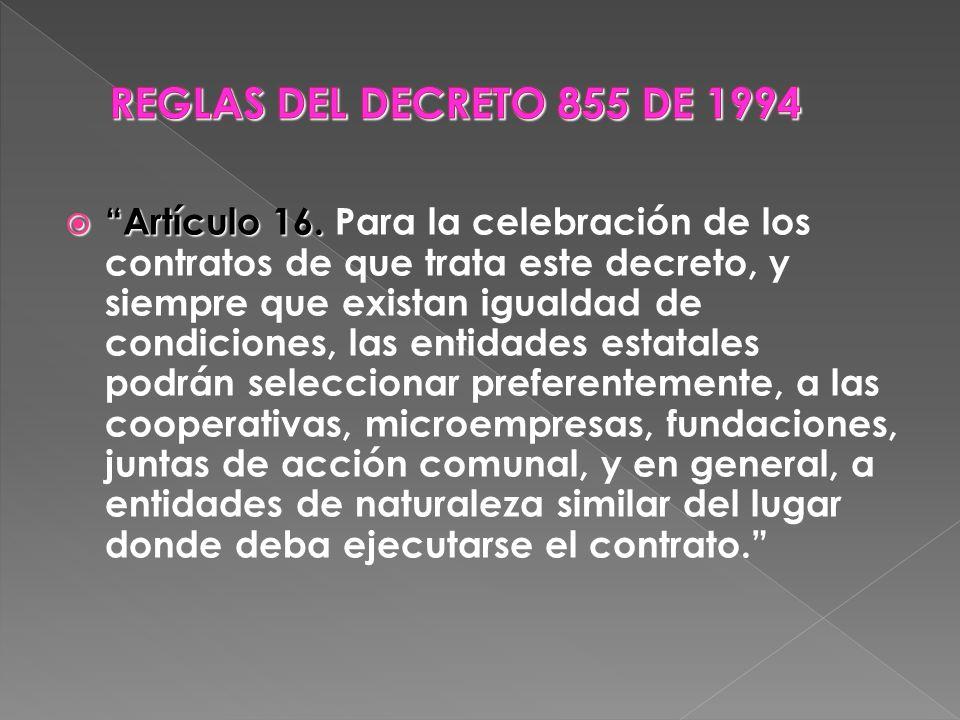 Artículo 16. Artículo 16. Para la celebración de los contratos de que trata este decreto, y siempre que existan igualdad de condiciones, las entidades