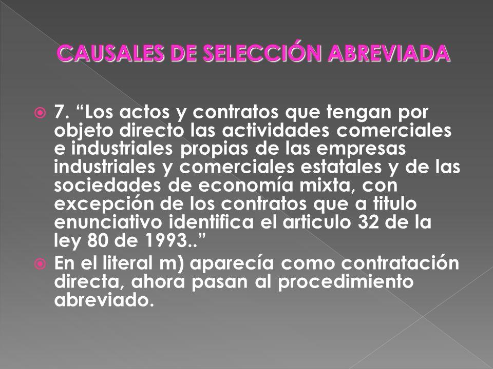 7. Los actos y contratos que tengan por objeto directo las actividades comerciales e industriales propias de las empresas industriales y comerciales e