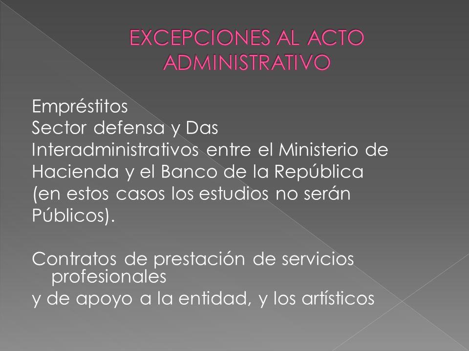 Empréstitos Sector defensa y Das Interadministrativos entre el Ministerio de Hacienda y el Banco de la República (en estos casos los estudios no serán