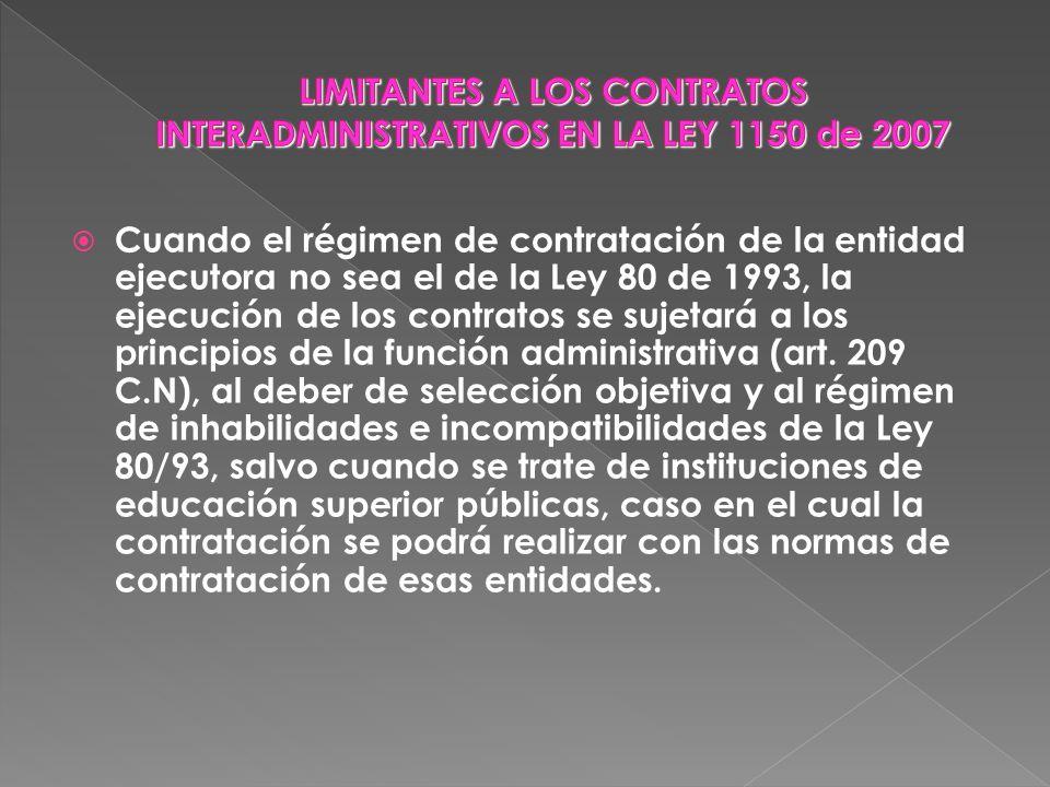 Cuando el régimen de contratación de la entidad ejecutora no sea el de la Ley 80 de 1993, la ejecución de los contratos se sujetará a los principios d