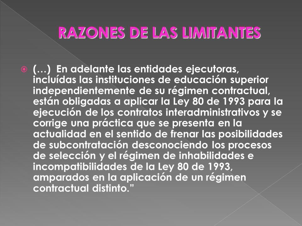 (…) En adelante las entidades ejecutoras, incluídas las instituciones de educación superior independientemente de su régimen contractual, están obliga