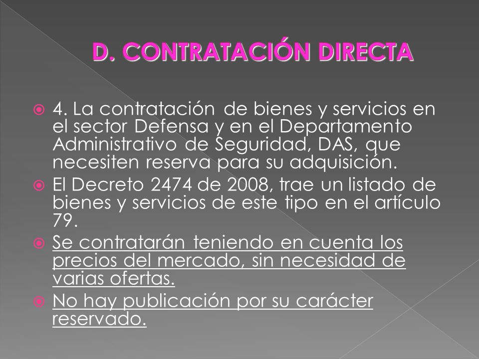 4. La contratación de bienes y servicios en el sector Defensa y en el Departamento Administrativo de Seguridad, DAS, que necesiten reserva para su adq