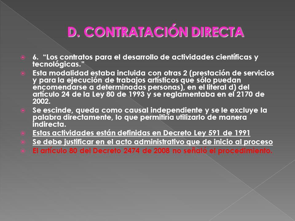 6. Los contratos para el desarrollo de actividades científicas y tecnológicas. Esta modalidad estaba incluida con otras 2 (prestación de servicios y p