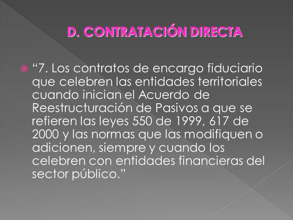 7. Los contratos de encargo fiduciario que celebren las entidades territoriales cuando inician el Acuerdo de Reestructuración de Pasivos a que se refi