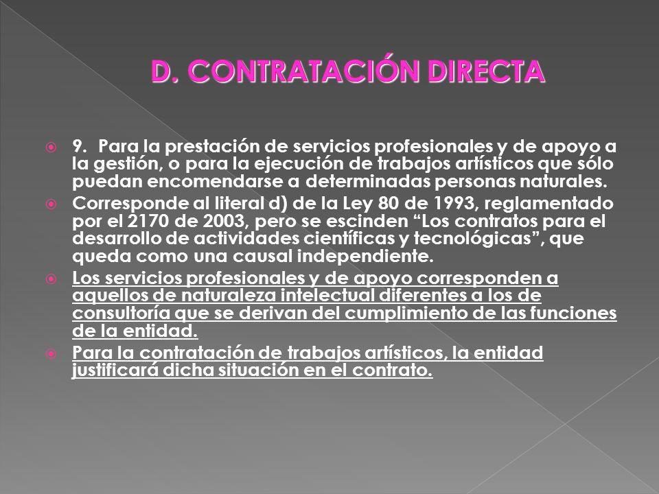 9. Para la prestación de servicios profesionales y de apoyo a la gestión, o para la ejecución de trabajos artísticos que sólo puedan encomendarse a de