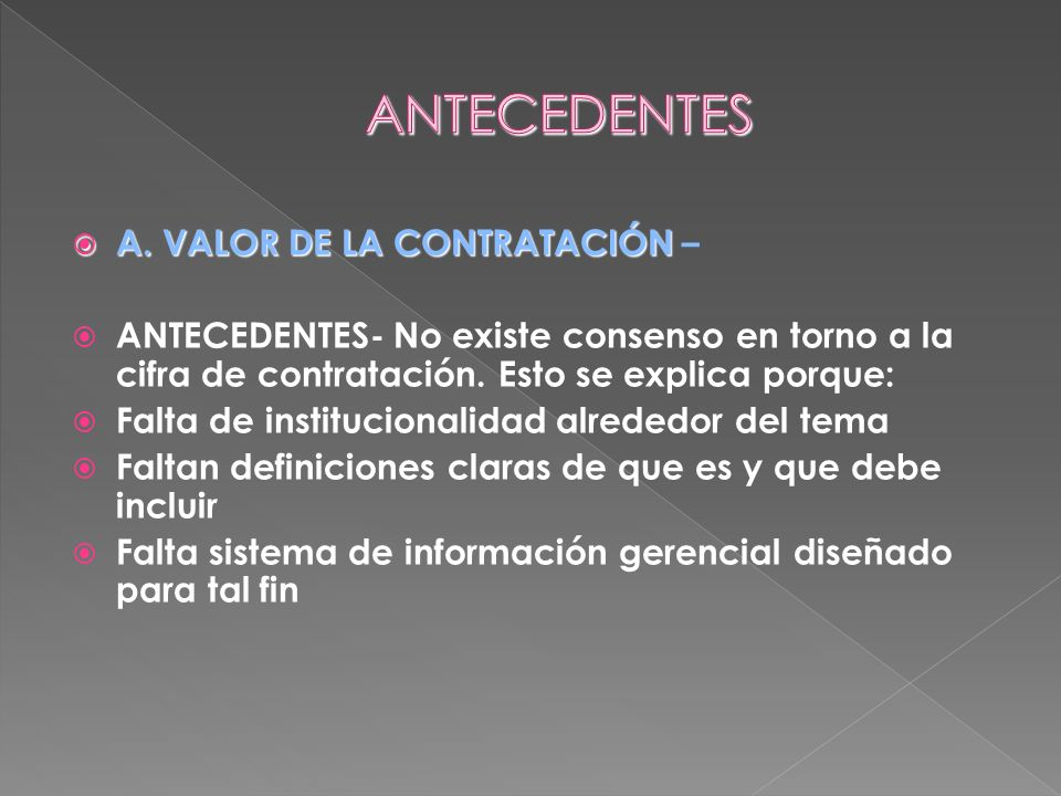 A. VALOR DE LA CONTRATACIÓN A. VALOR DE LA CONTRATACIÓN – ANTECEDENTES- No existe consenso en torno a la cifra de contratación. Esto se explica porque