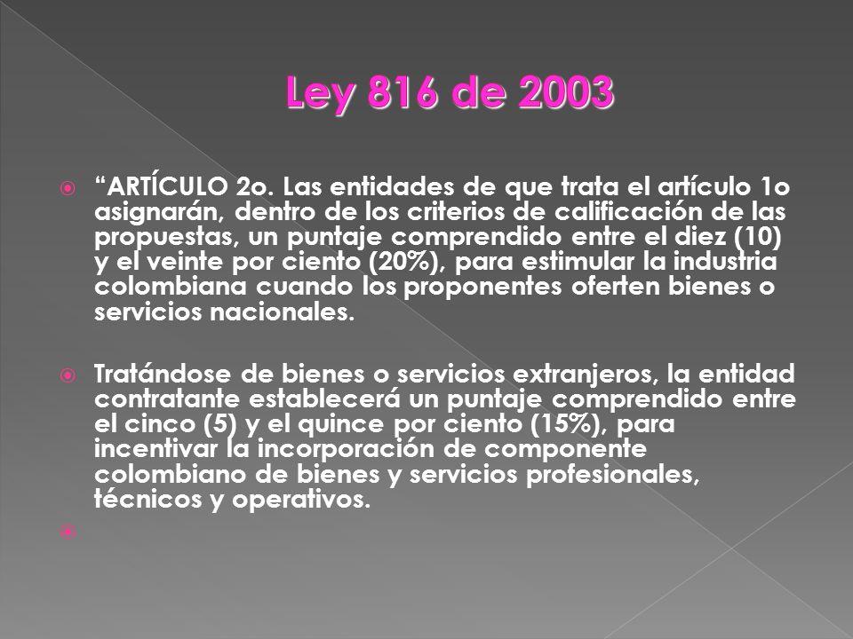 ARTÍCULO 2o. Las entidades de que trata el artículo 1o asignarán, dentro de los criterios de calificación de las propuestas, un puntaje comprendido en