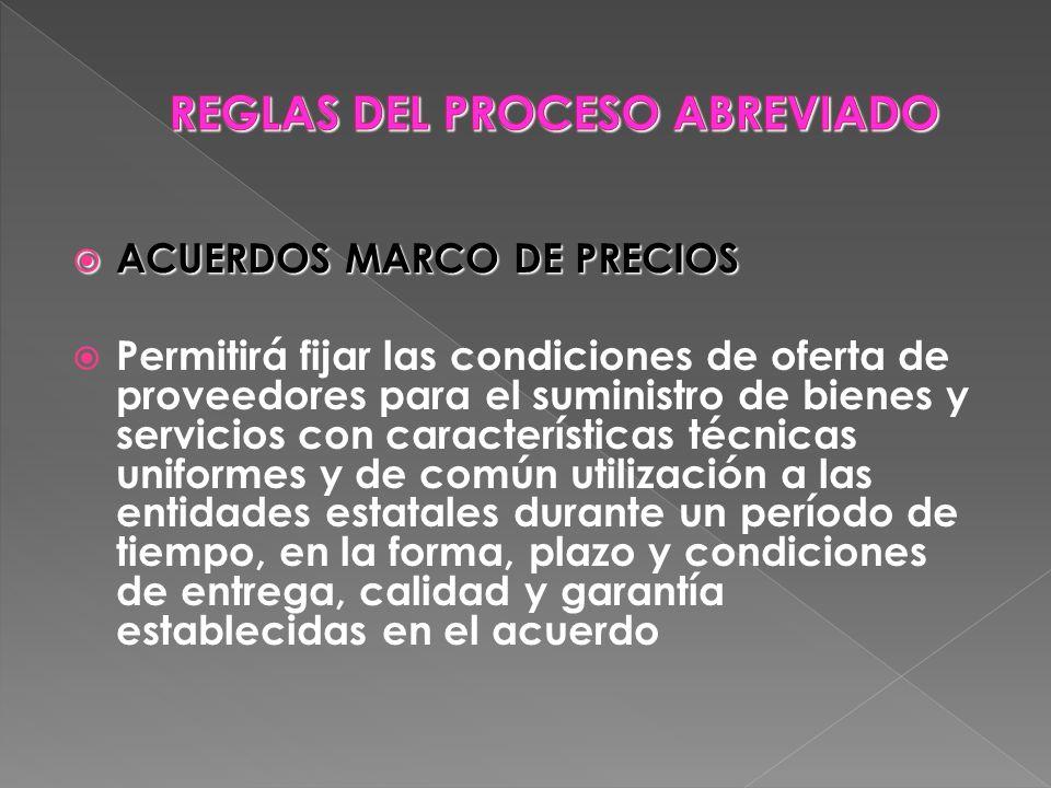 ACUERDOS MARCO DE PRECIOS ACUERDOS MARCO DE PRECIOS Permitirá fijar las condiciones de oferta de proveedores para el suministro de bienes y servicios