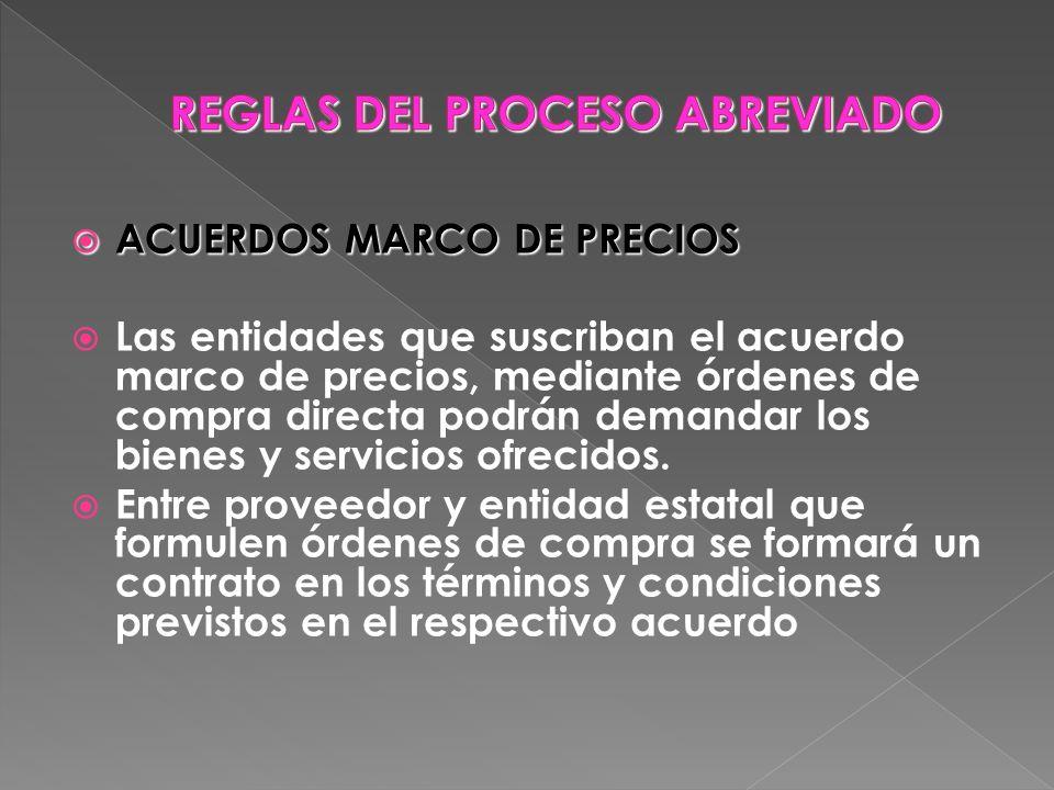 ACUERDOS MARCO DE PRECIOS ACUERDOS MARCO DE PRECIOS Las entidades que suscriban el acuerdo marco de precios, mediante órdenes de compra directa podrán