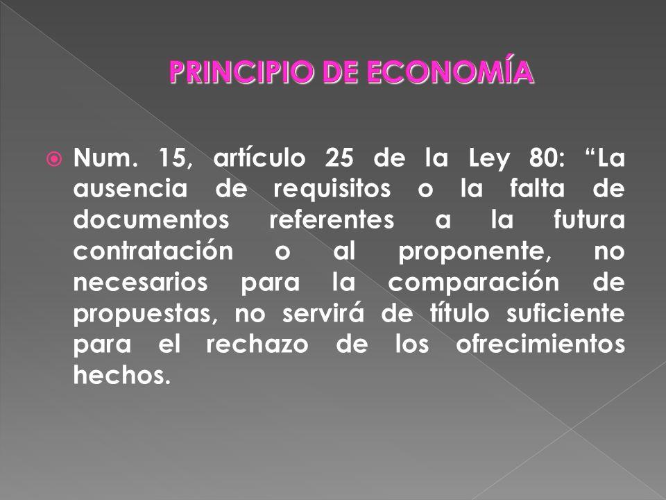 Num. 15, artículo 25 de la Ley 80: La ausencia de requisitos o la falta de documentos referentes a la futura contratación o al proponente, no necesari