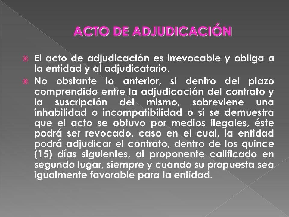 El acto de adjudicación es irrevocable y obliga a la entidad y al adjudicatario. No obstante lo anterior, si dentro del plazo comprendido entre la adj