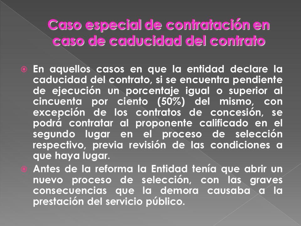 En aquellos casos en que la entidad declare la caducidad del contrato, si se encuentra pendiente de ejecución un porcentaje igual o superior al cincue
