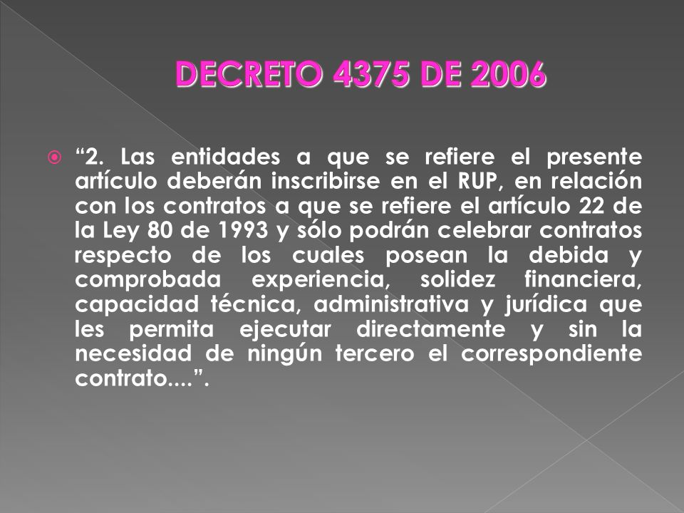 2. Las entidades a que se refiere el presente artículo deberán inscribirse en el RUP, en relación con los contratos a que se refiere el artículo 22 de
