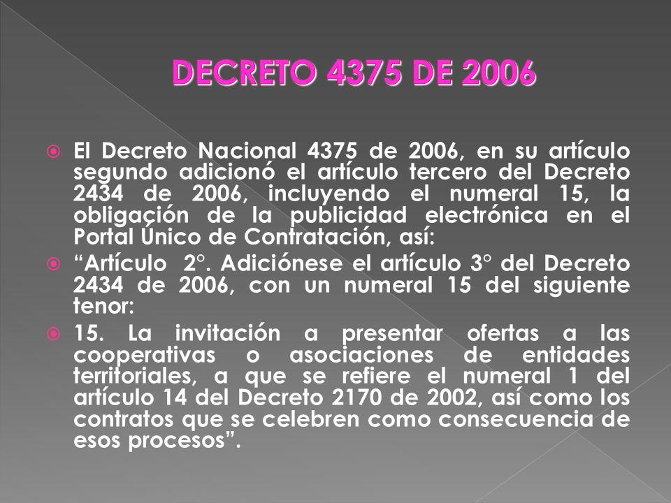 El Decreto Nacional 4375 de 2006, en su artículo segundo adicionó el artículo tercero del Decreto 2434 de 2006, incluyendo el numeral 15, la obligació
