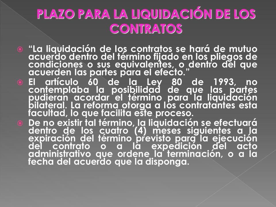 La liquidación de los contratos se hará de mutuo acuerdo dentro del término fijado en los pliegos de condiciones o sus equivalentes, o dentro del que