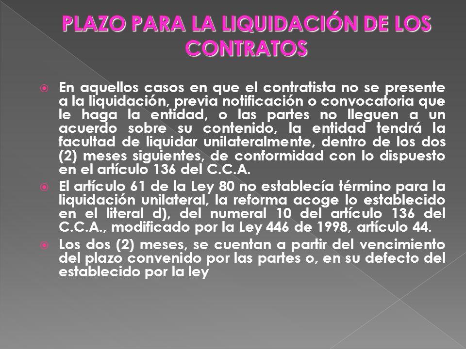 En aquellos casos en que el contratista no se presente a la liquidación, previa notificación o convocatoria que le haga la entidad, o las partes no ll