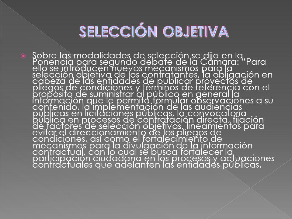 Sobre las modalidades de selección se dijo en la Ponencia para segundo debate de la Cámara: Para ello se introducen nuevos mecanismos para la selecció