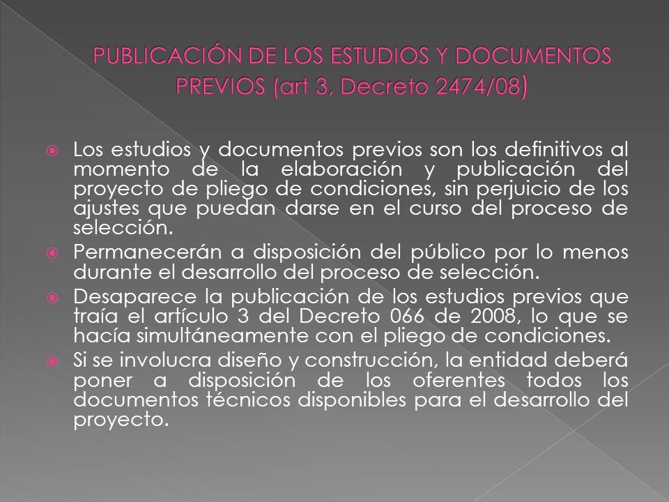 Los estudios y documentos previos son los definitivos al momento de la elaboración y publicación del proyecto de pliego de condiciones, sin perjuicio