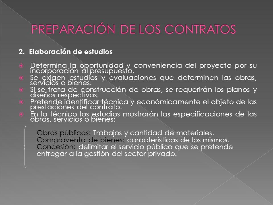 2. Elaboración de estudios Determina la oportunidad y conveniencia del proyecto por su incorporación al presupuesto. Se exigen estudios y evaluaciones