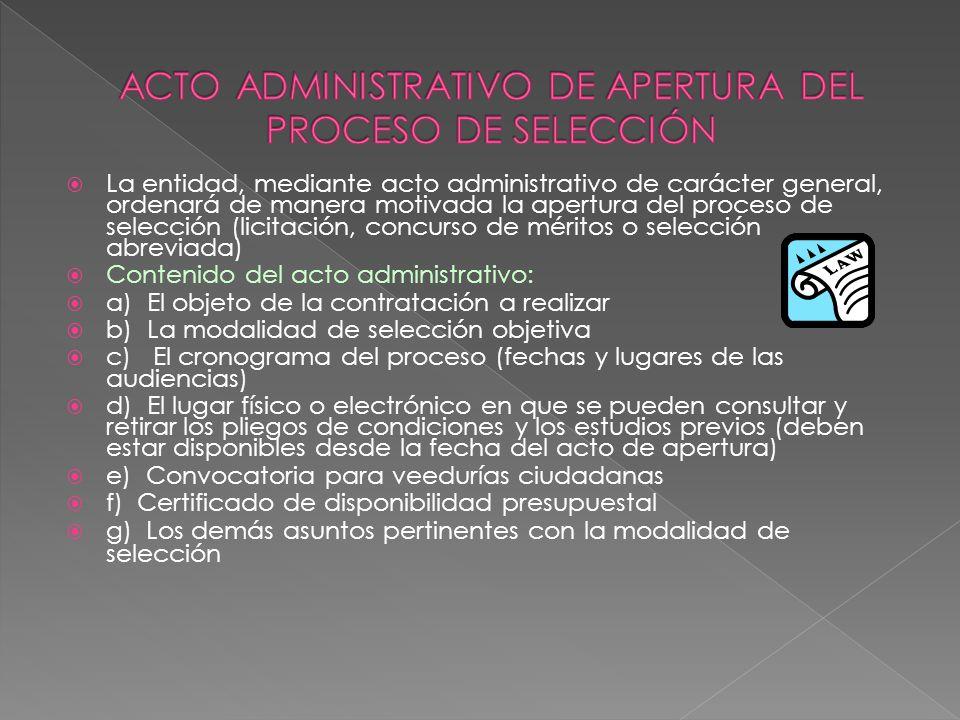 La entidad, mediante acto administrativo de carácter general, ordenará de manera motivada la apertura del proceso de selección (licitación, concurso d