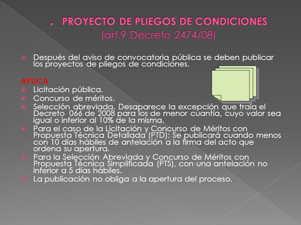 Después del aviso de convocatoria pública se deben publicar los proyectos de pliegos de condiciones. APLICA Licitación pública. Concurso de méritos. S