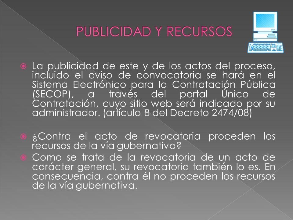 La publicidad de este y de los actos del proceso, incluido el aviso de convocatoria se hará en el Sistema Electrónico para la Contratación Pública (SE
