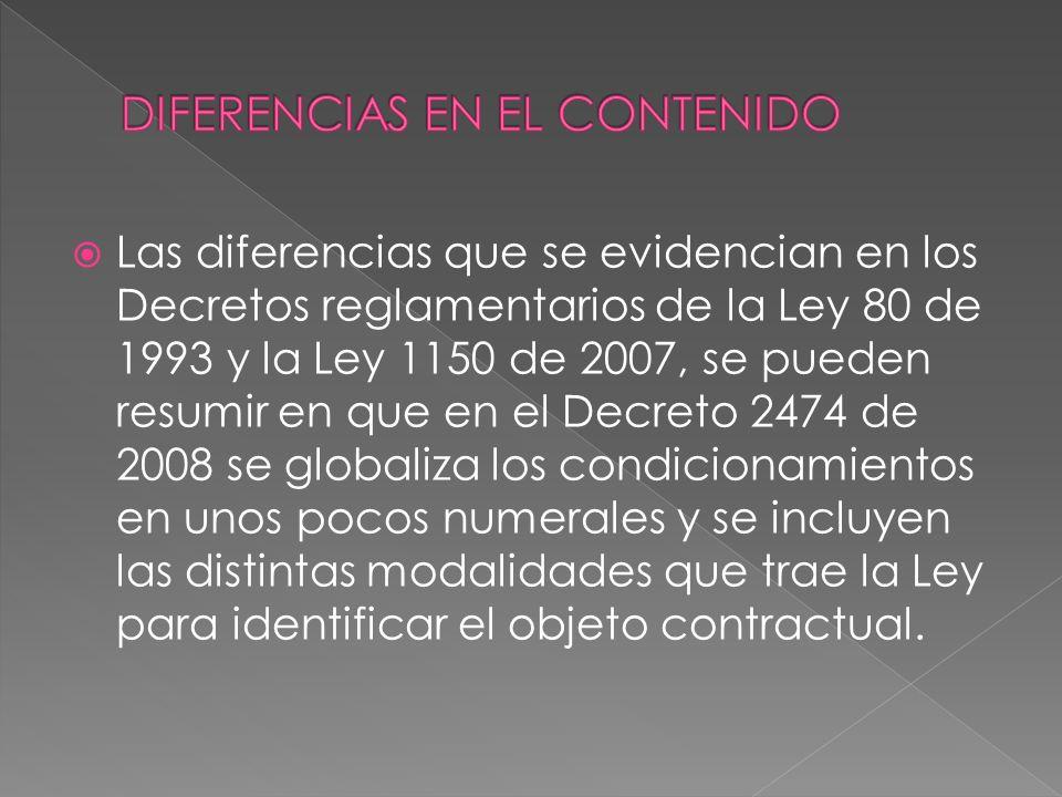 Las diferencias que se evidencian en los Decretos reglamentarios de la Ley 80 de 1993 y la Ley 1150 de 2007, se pueden resumir en que en el Decreto 24