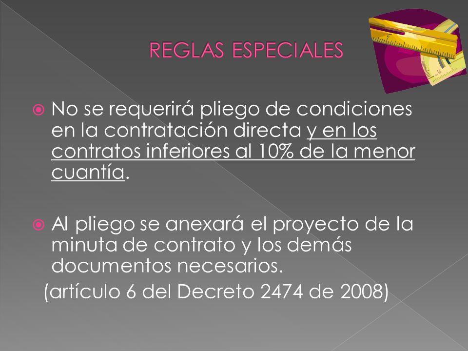 No se requerirá pliego de condiciones en la contratación directa y en los contratos inferiores al 10% de la menor cuantía. Al pliego se anexará el pro
