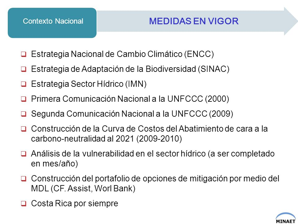 Estrategia Nacional de Cambio Climático (ENCC) Estrategia de Adaptación de la Biodiversidad (SINAC) Estrategia Sector Hídrico (IMN) Primera Comunicaci