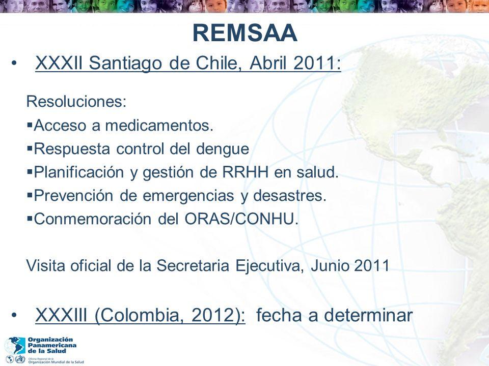 REMSAA XXXII Santiago de Chile, Abril 2011: Resoluciones: Acceso a medicamentos. Respuesta control del dengue Planificación y gestión de RRHH en salud