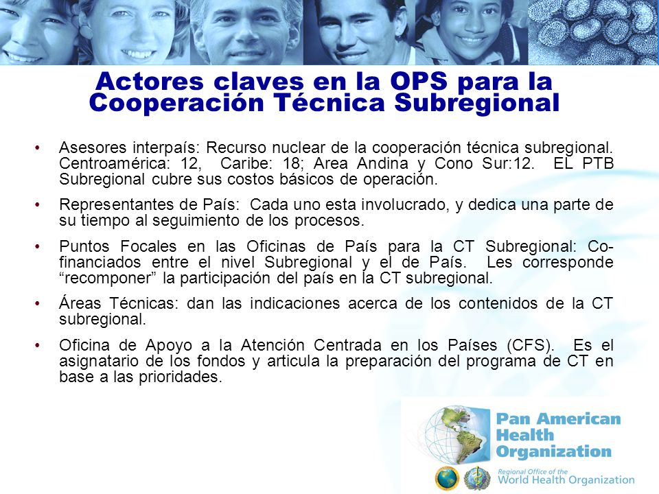 Actores claves en la OPS para la Cooperación Técnica Subregional Asesores interpaís: Recurso nuclear de la cooperación técnica subregional. Centroamér