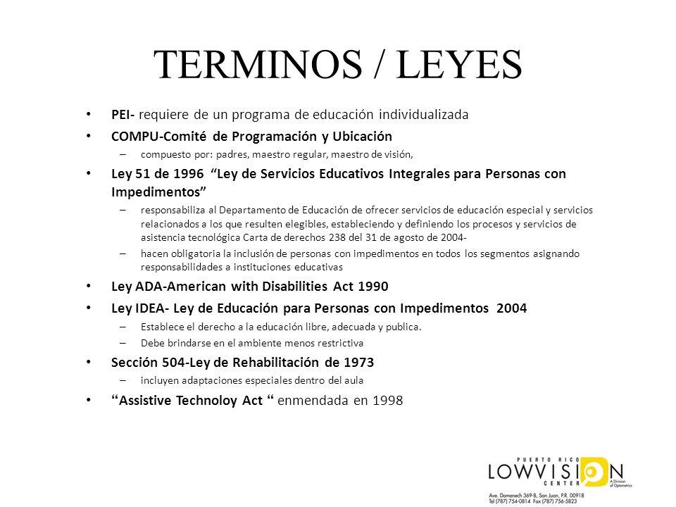 TERMINOS / LEYES PEI- requiere de un programa de educación individualizada COMPU-Comité de Programación y Ubicación – compuesto por: padres, maestro r