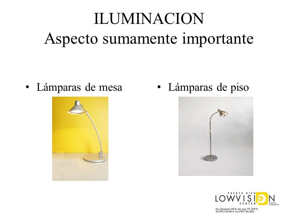 ILUMINACION Aspecto sumamente importante Lámparas de mesa Lámparas de piso