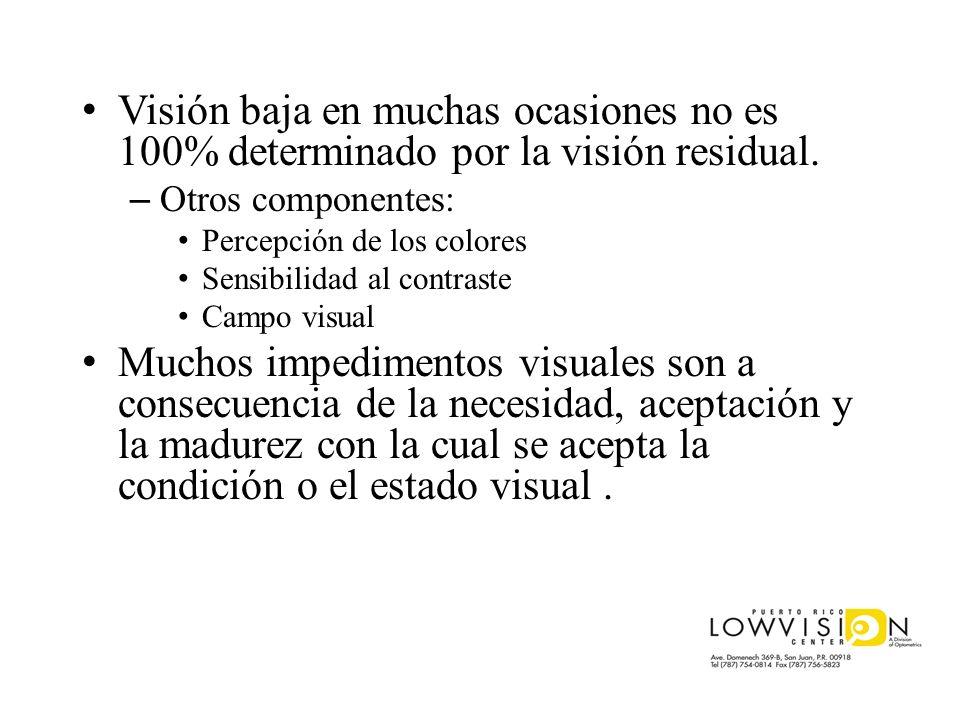 Visión baja en muchas ocasiones no es 100% determinado por la visión residual. – Otros componentes: Percepción de los colores Sensibilidad al contrast