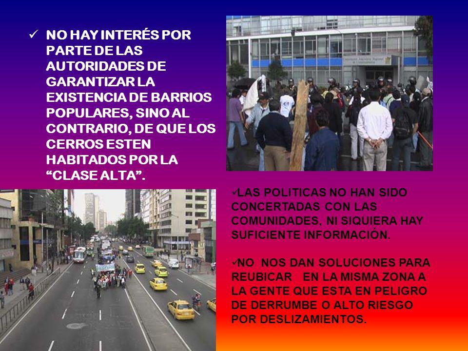 NO HAY INTERÉS POR PARTE DE LAS AUTORIDADES DE GARANTIZAR LA EXISTENCIA DE BARRIOS POPULARES, SINO AL CONTRARIO, DE QUE LOS CERROS ESTEN HABITADOS POR LA CLASE ALTA.