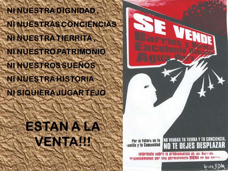 NI NUESTRA DIGNIDAD, NI NUESTRAS CONCIENCIAS NI NUESTRA TIERRITA, NI NUESTRO PATRIMONIO NI NUESTROS SUEÑOS NI NUESTRA HISTORIA NI SIQUIERA JUGAR TEJO ESTAN A LA VENTA!!!